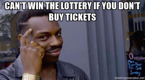 Buy a lottery ticket meme